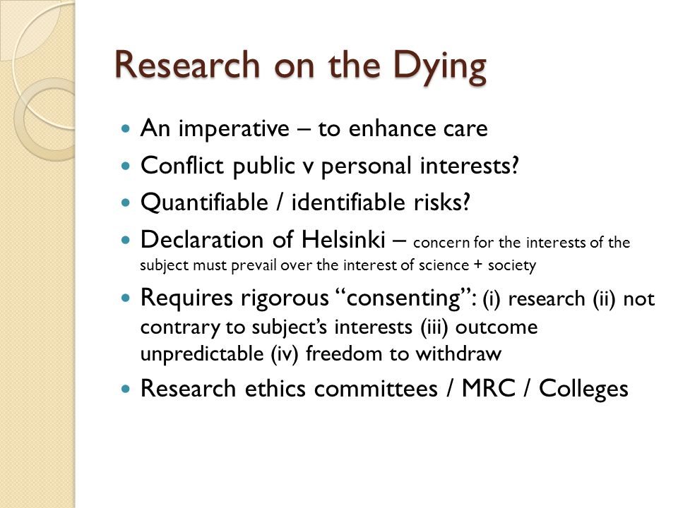 Research on the Dying An imperative – to enhance care