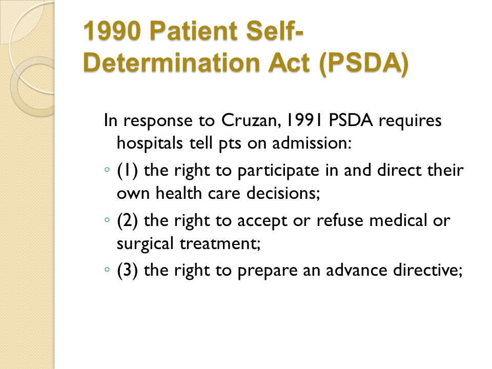 1990 Patient Self-Determination Act (PSDA)