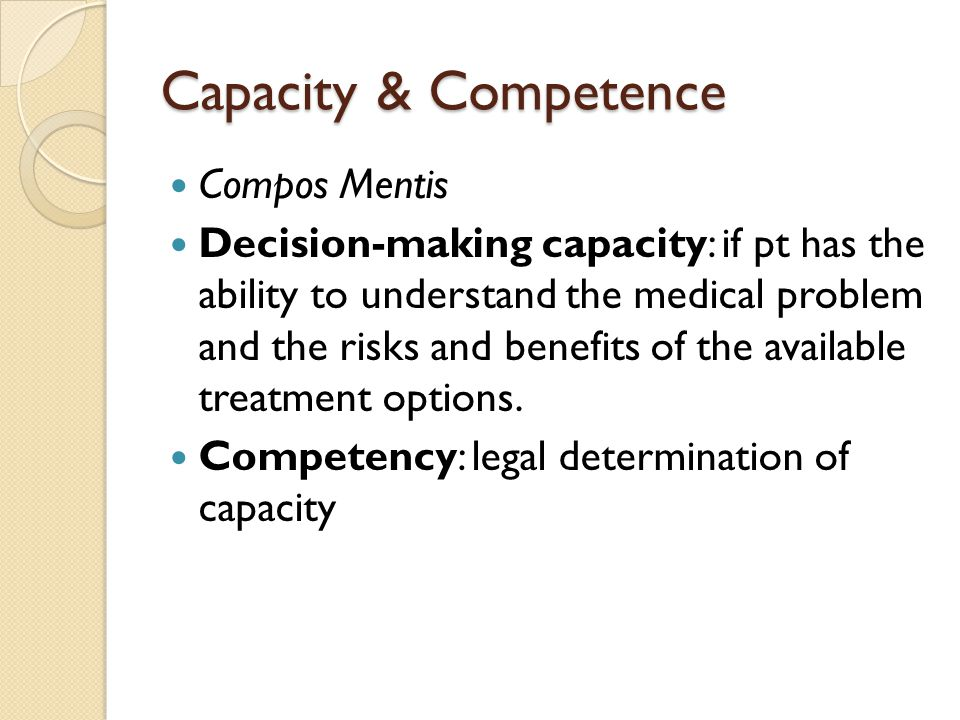 Capacity & Competence Compos Mentis