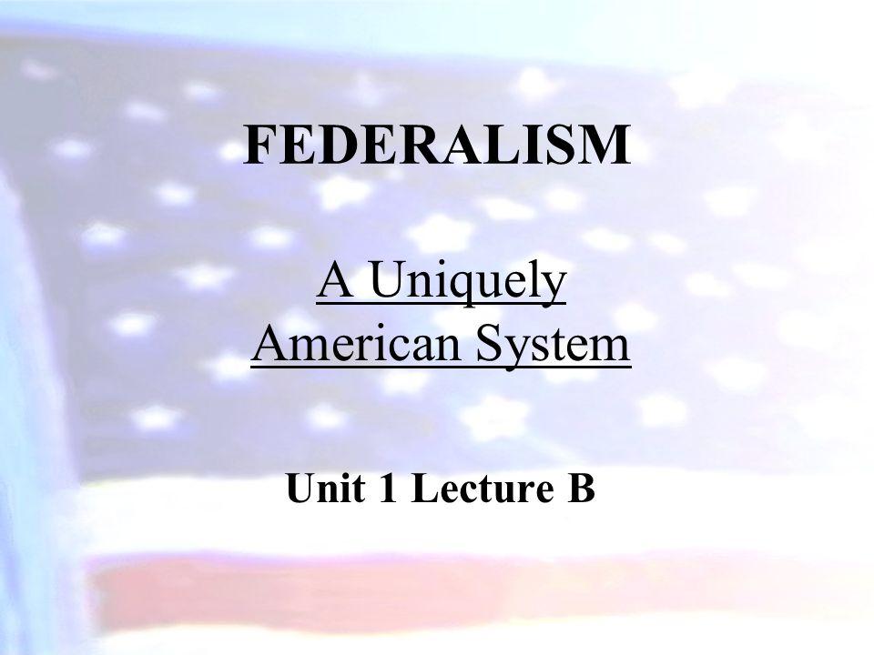 A Uniquely American System Unit 1 Lecture B