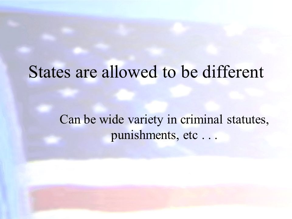 States are allowed to be different