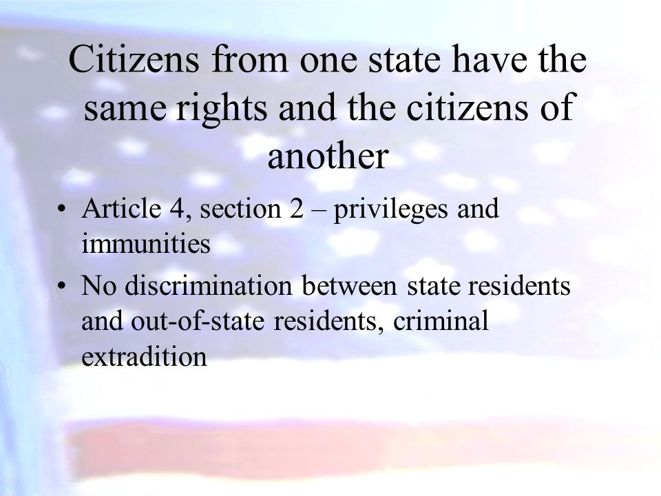 Citizens from one state have the same rights and the citizens of another