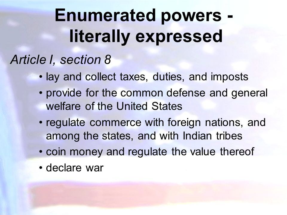 Enumerated powers - literally expressed