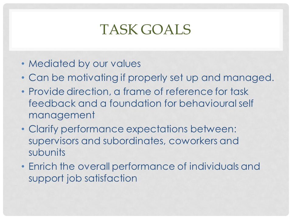 Task goals Mediated by our values