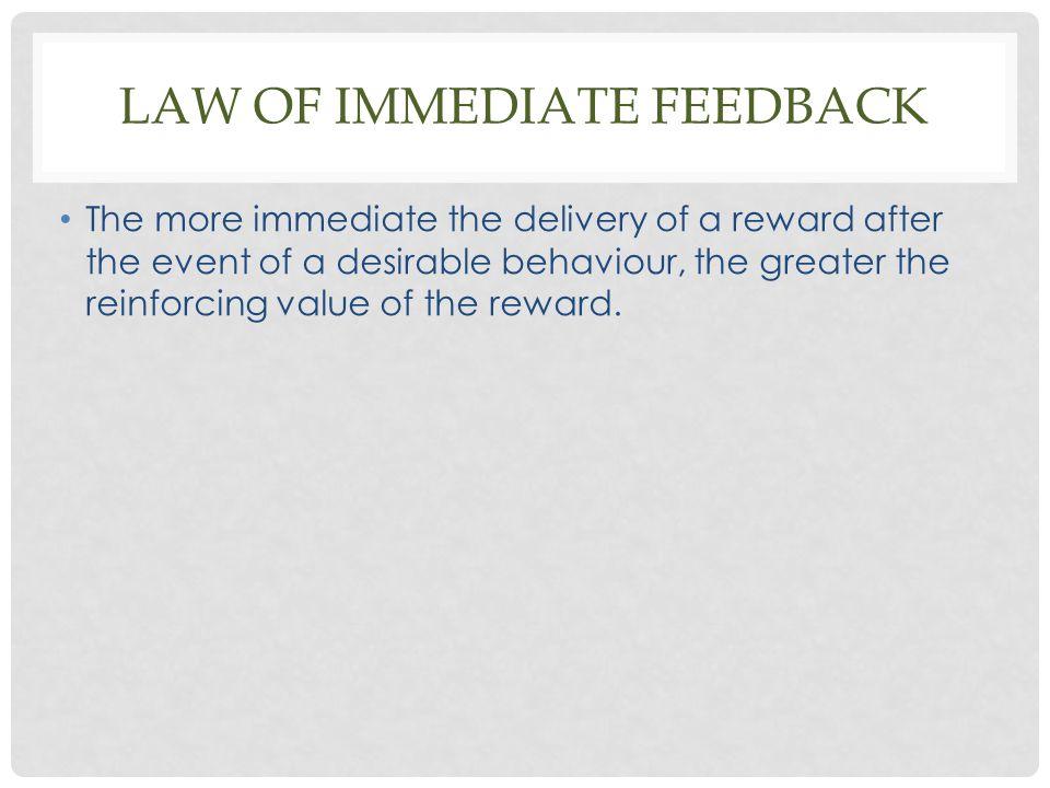 Law of immediate feedback