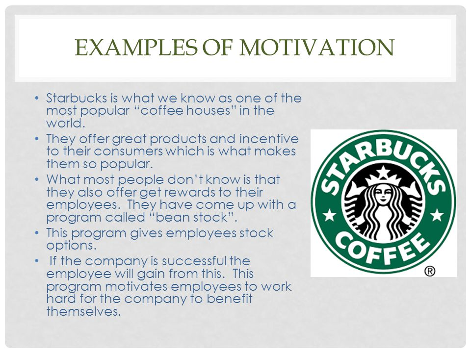 Examples of Motivation