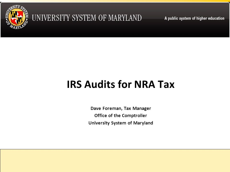 IRS Audits for NRA Tax Dave Foreman, Tax Manager