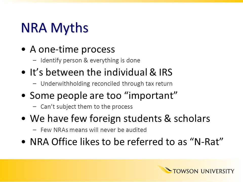 NRA Myths A one-time process It's between the individual & IRS