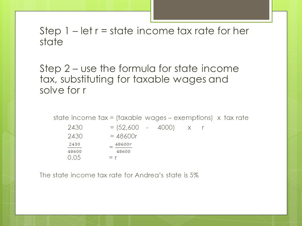 Step 1 – let r = state income tax rate for her state