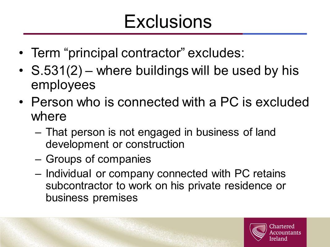 Exclusions Term principal contractor excludes: