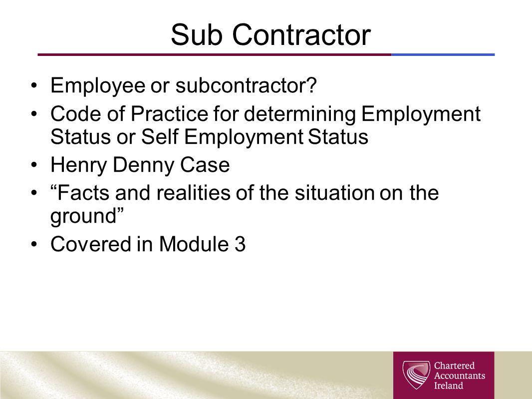 Sub Contractor Employee or subcontractor