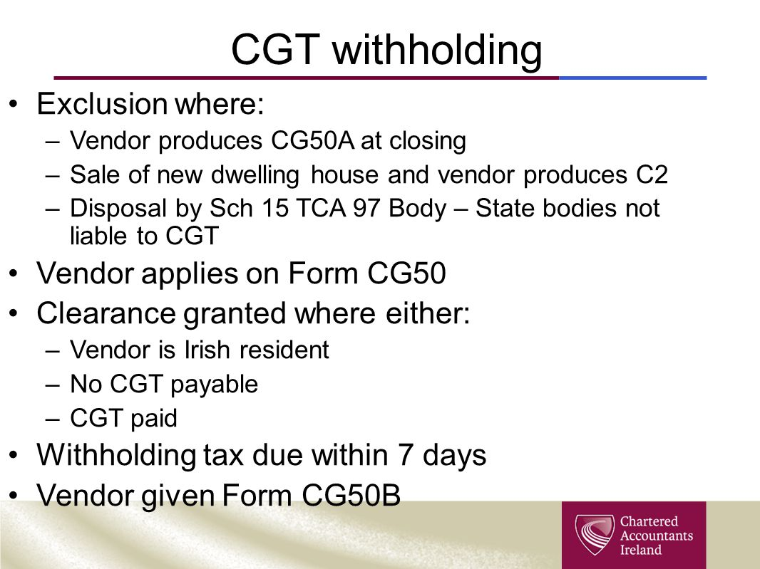 CGT withholding Exclusion where: Vendor applies on Form CG50