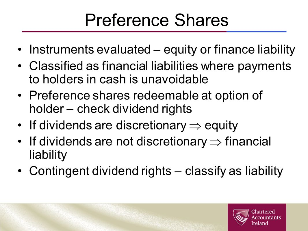 Preference Shares Instruments evaluated – equity or finance liability