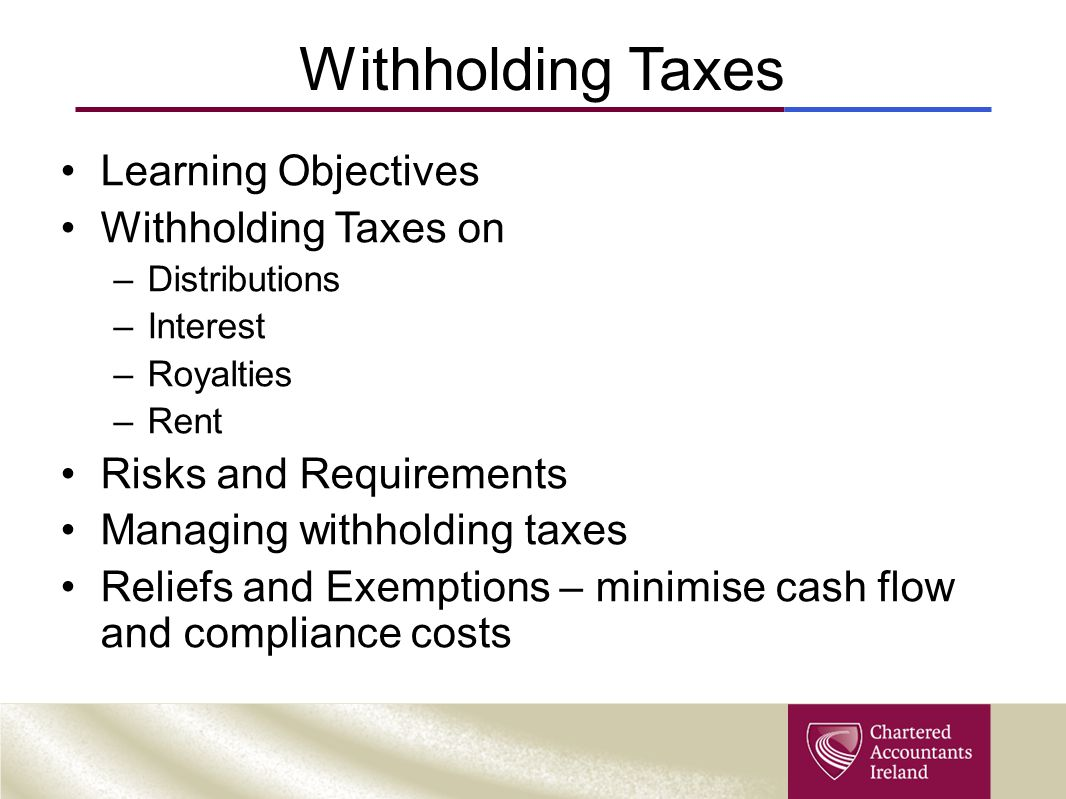 Withholding Taxes Learning Objectives Withholding Taxes on
