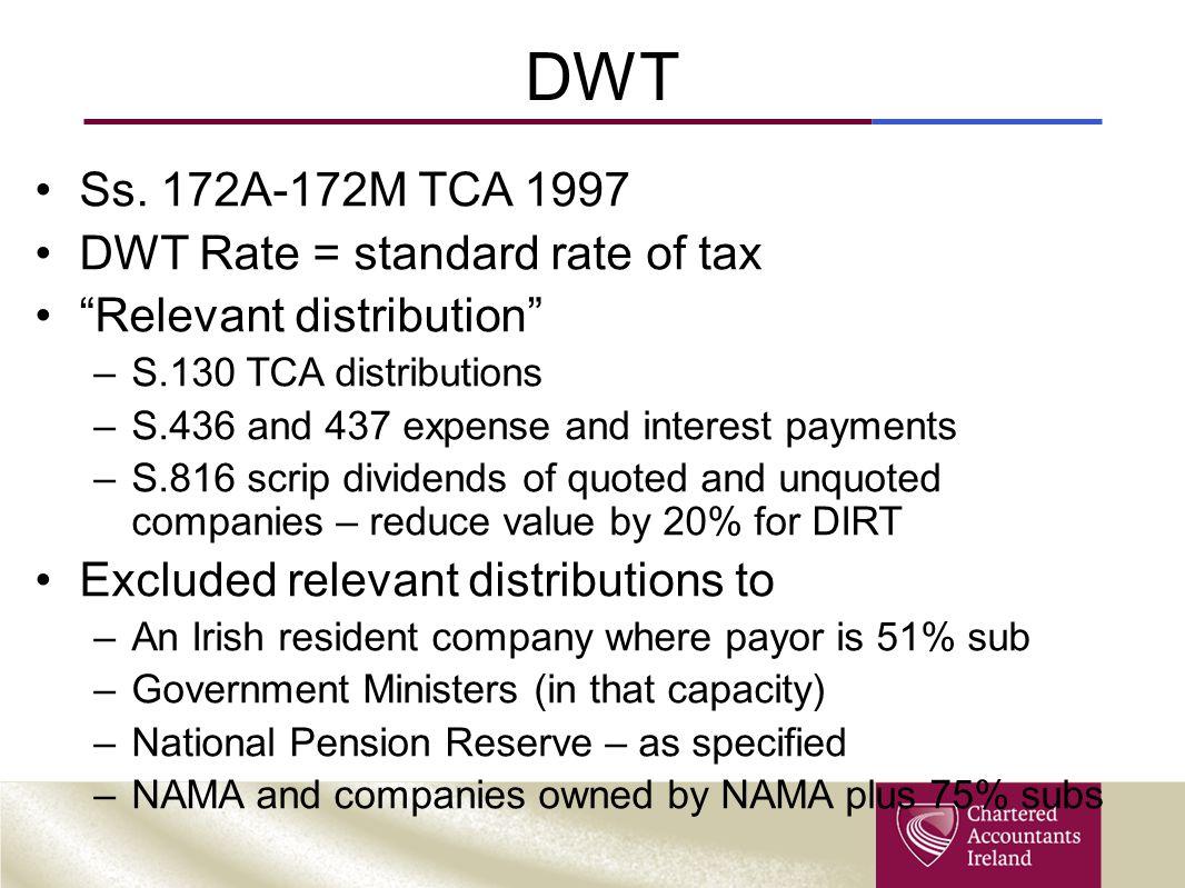DWT Ss. 172A-172M TCA 1997 DWT Rate = standard rate of tax