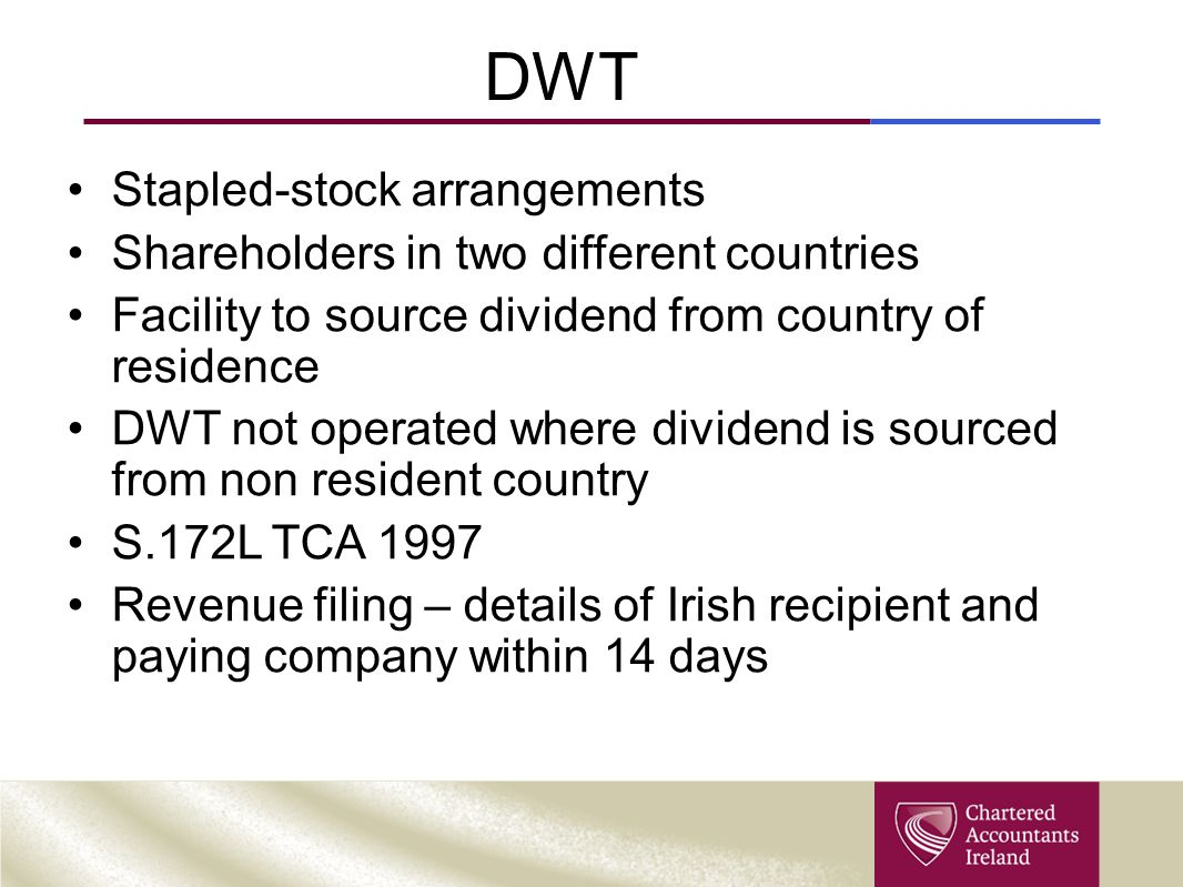 DWT Stapled-stock arrangements Shareholders in two different countries