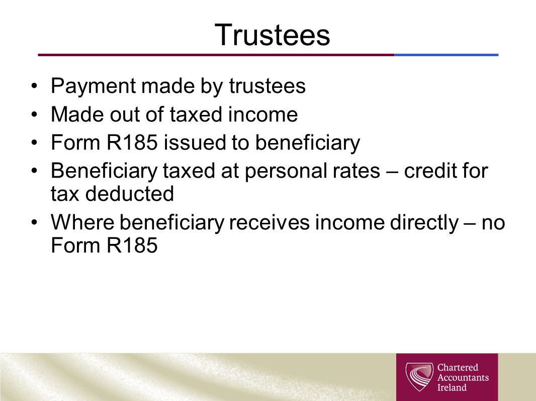 Trustees Payment made by trustees Made out of taxed income