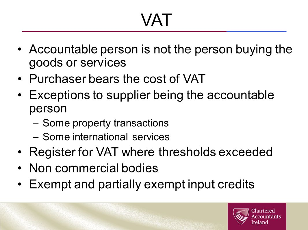 VAT Accountable person is not the person buying the goods or services
