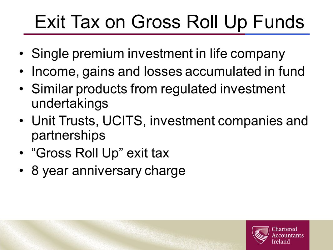 Exit Tax on Gross Roll Up Funds