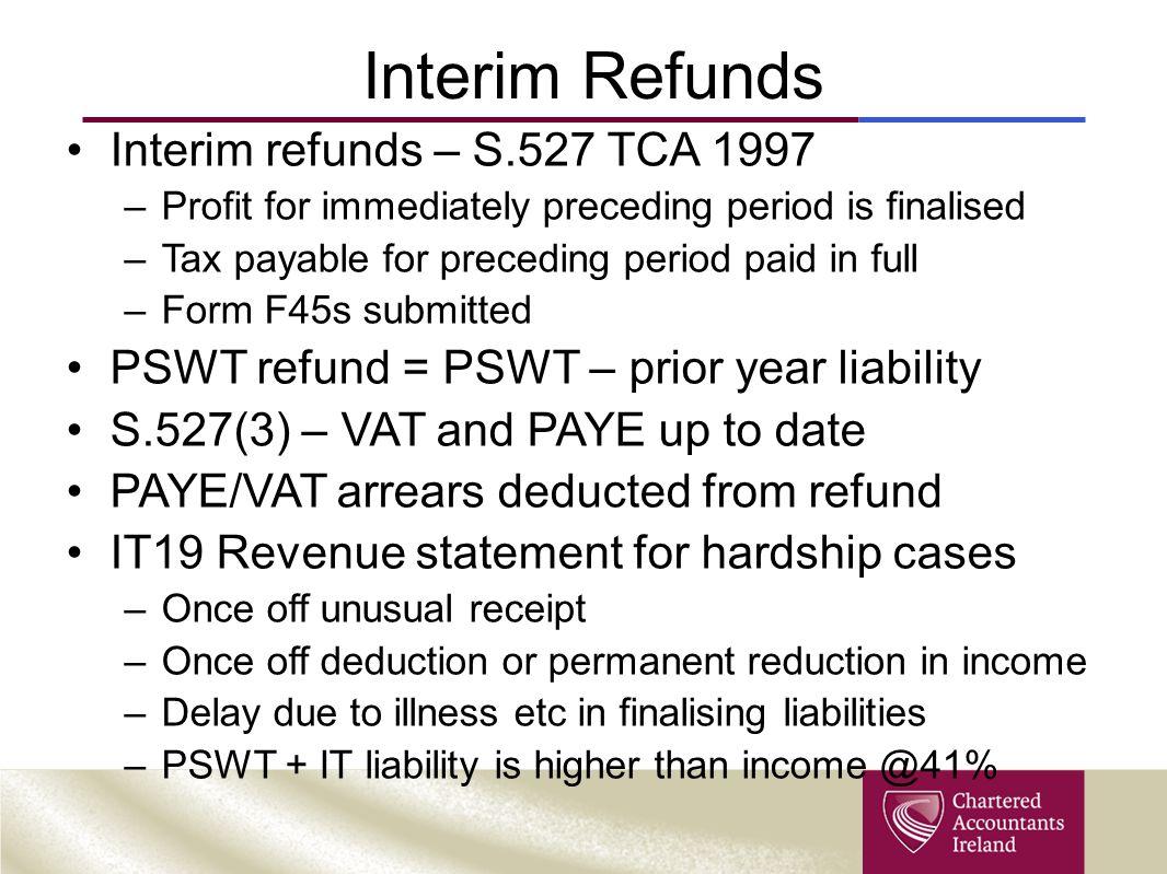 Interim Refunds Interim refunds – S.527 TCA 1997