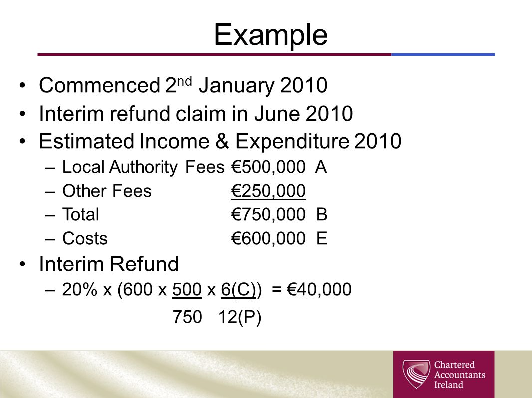 Example Commenced 2nd January 2010 Interim refund claim in June 2010