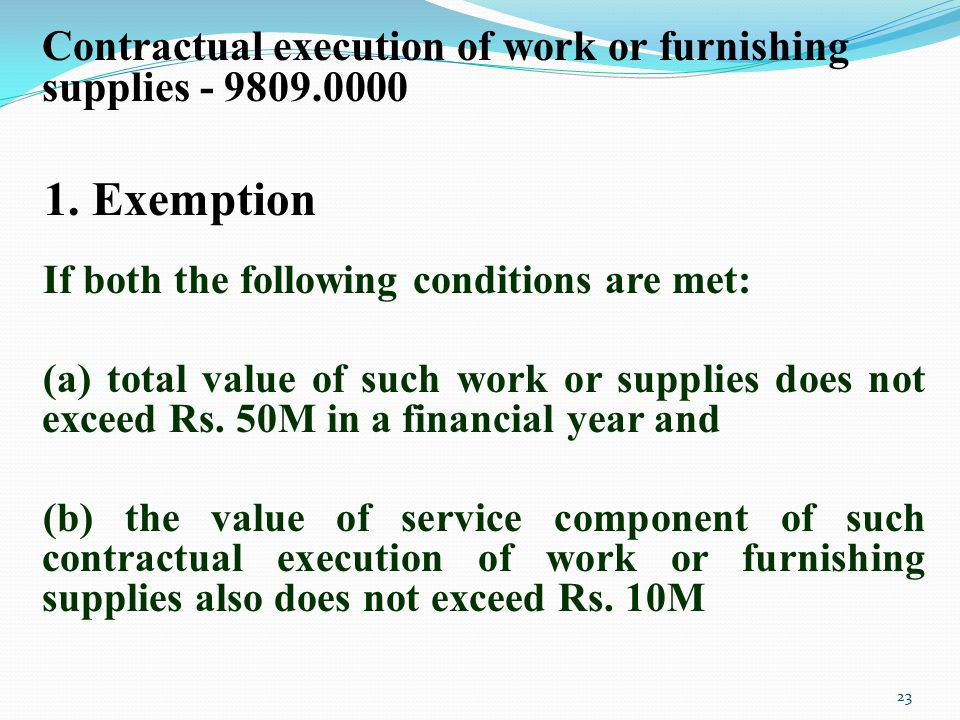 Contractual execution of work or furnishing supplies - 9809.0000