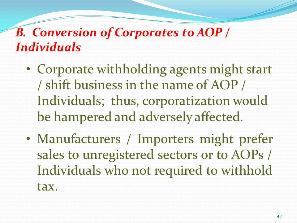 B. Conversion of Corporates to AOP / Individuals