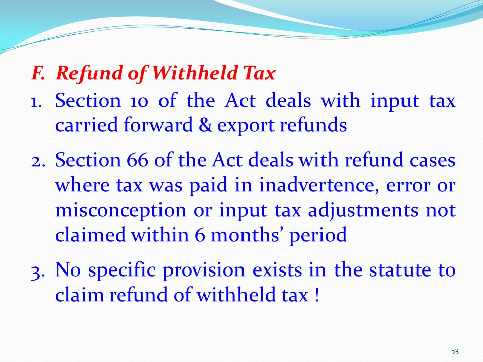 F. Refund of Withheld Tax