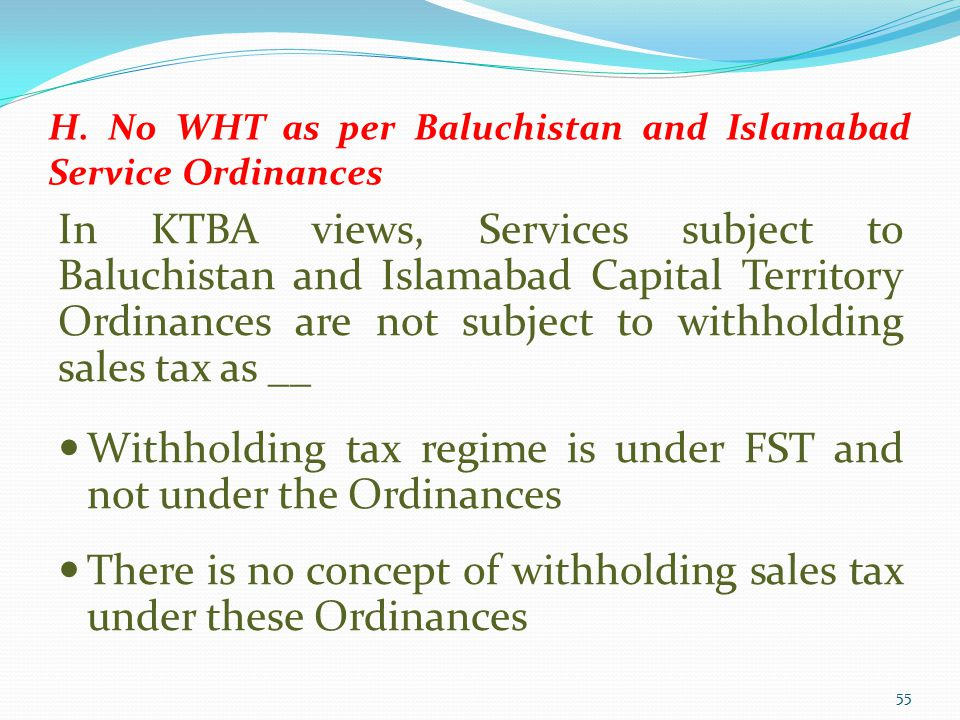 H. No WHT as per Baluchistan and Islamabad Service Ordinances