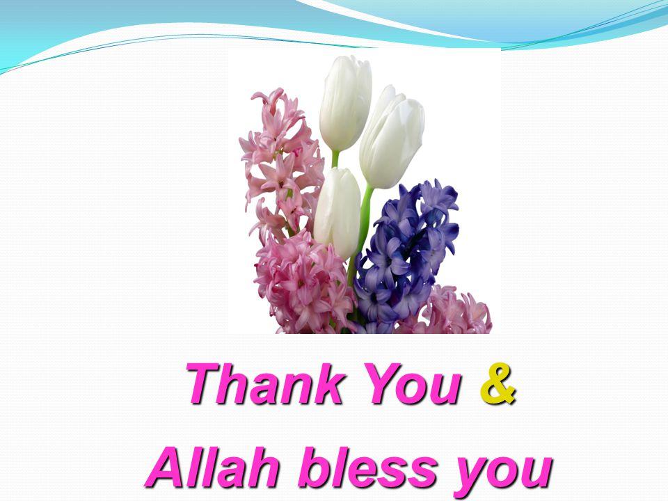 Thank You & Allah bless you