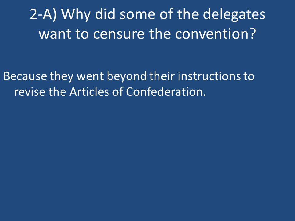 2-A) Why did some of the delegates want to censure the convention