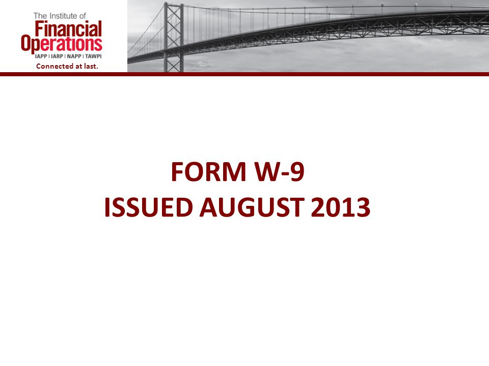 Form W-9 ISSUED August 2013