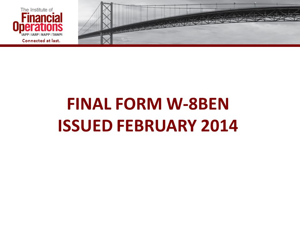 Final Form W-8BEN issued February 2014