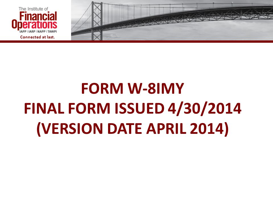 form w-8IMY Final Form issued 4/30/2014 (Version date April 2014)