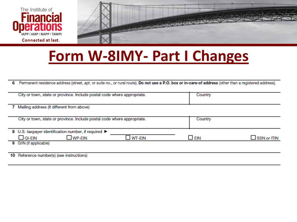 Form W-8IMY- Part I Changes