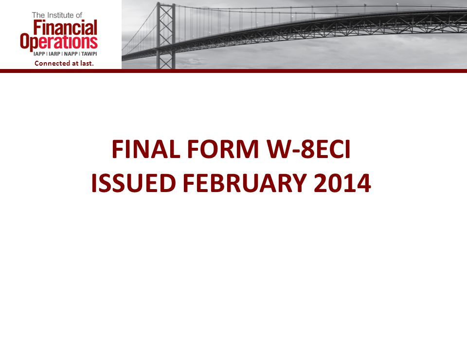 Final Form W-8ECI issued February 2014