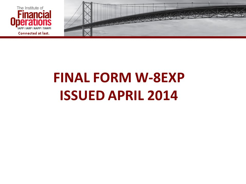 Final Form W-8EXP issued April 2014