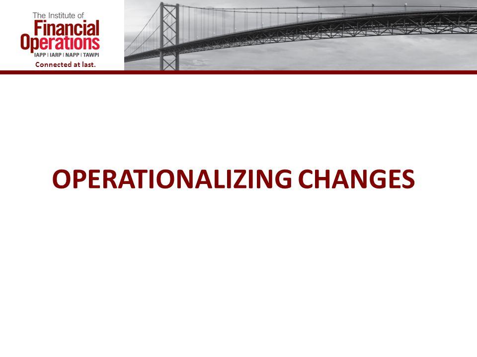 Operationalizing Changes