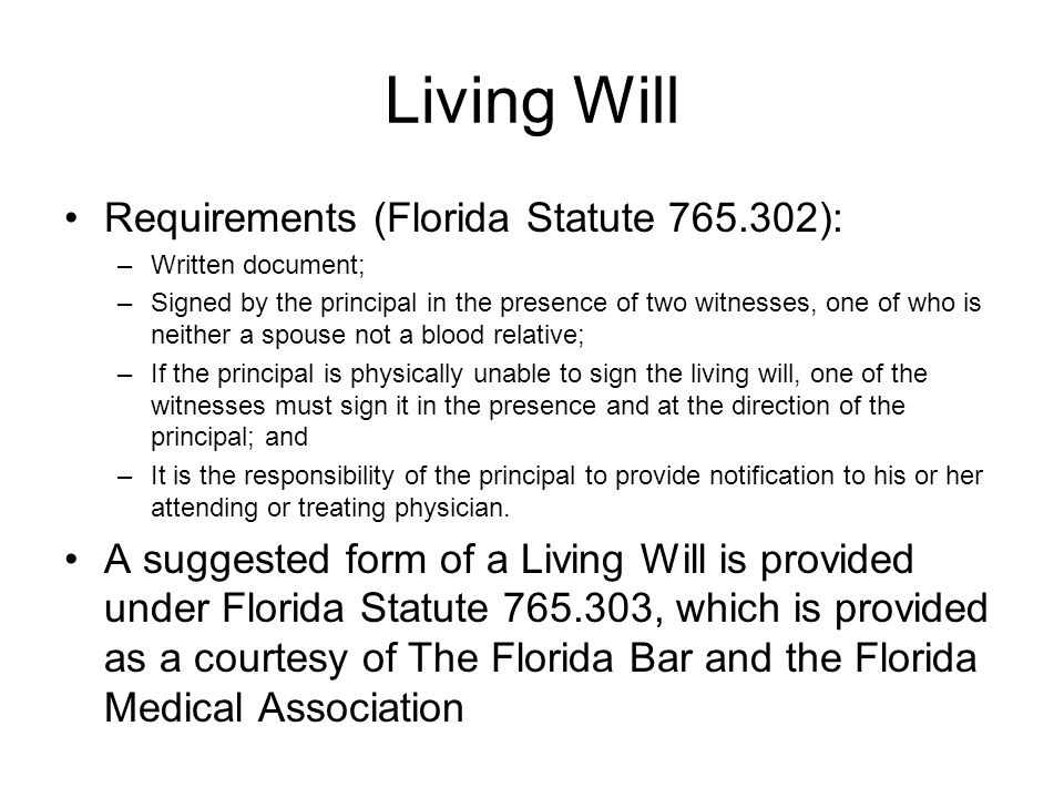 Living Will Requirements (Florida Statute 765.302):