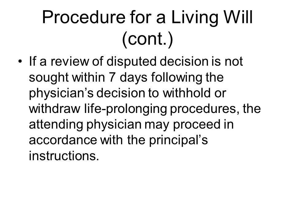 Procedure for a Living Will (cont.)
