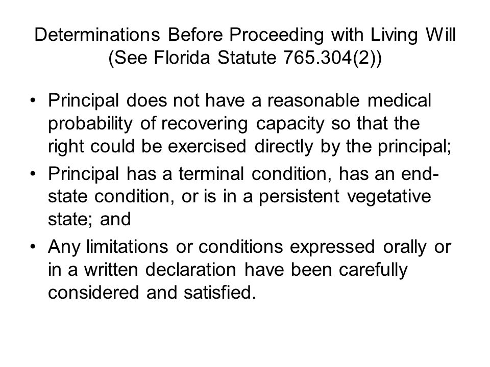 Determinations Before Proceeding with Living Will (See Florida Statute 765.304(2))