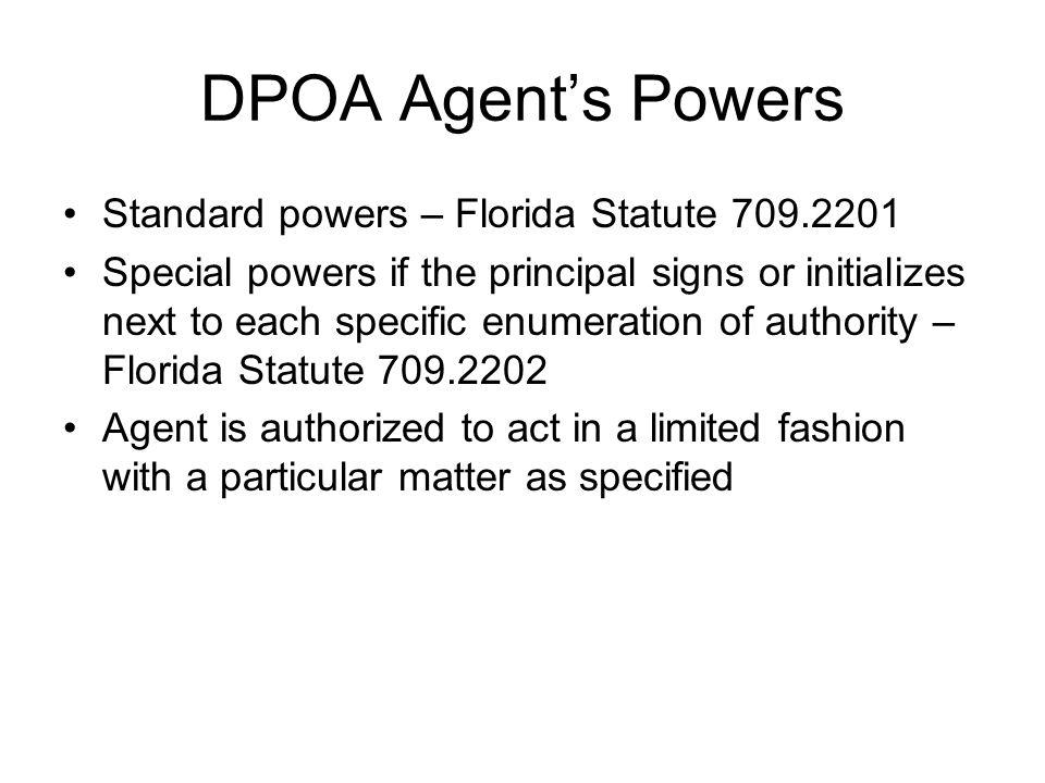 DPOA Agent's Powers Standard powers – Florida Statute 709.2201