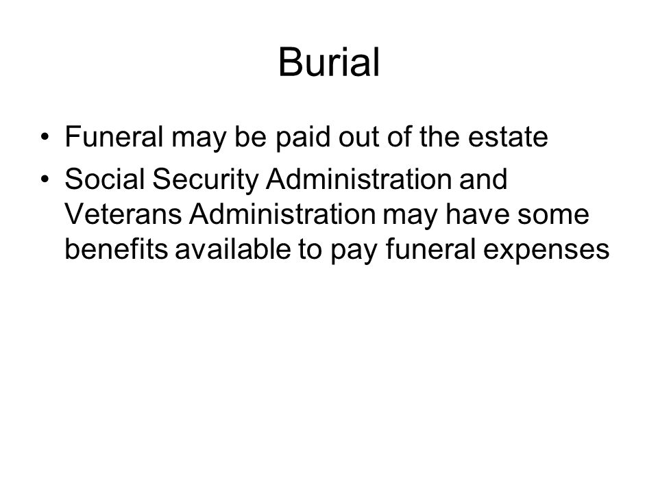 Burial Funeral may be paid out of the estate