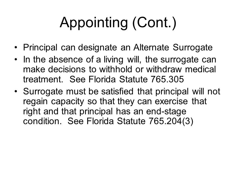 Appointing (Cont.) Principal can designate an Alternate Surrogate