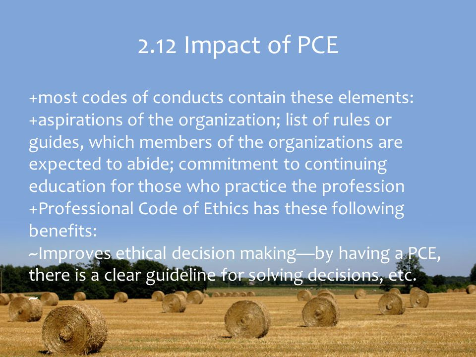 2.12 Impact of PCE +most codes of conducts contain these elements: