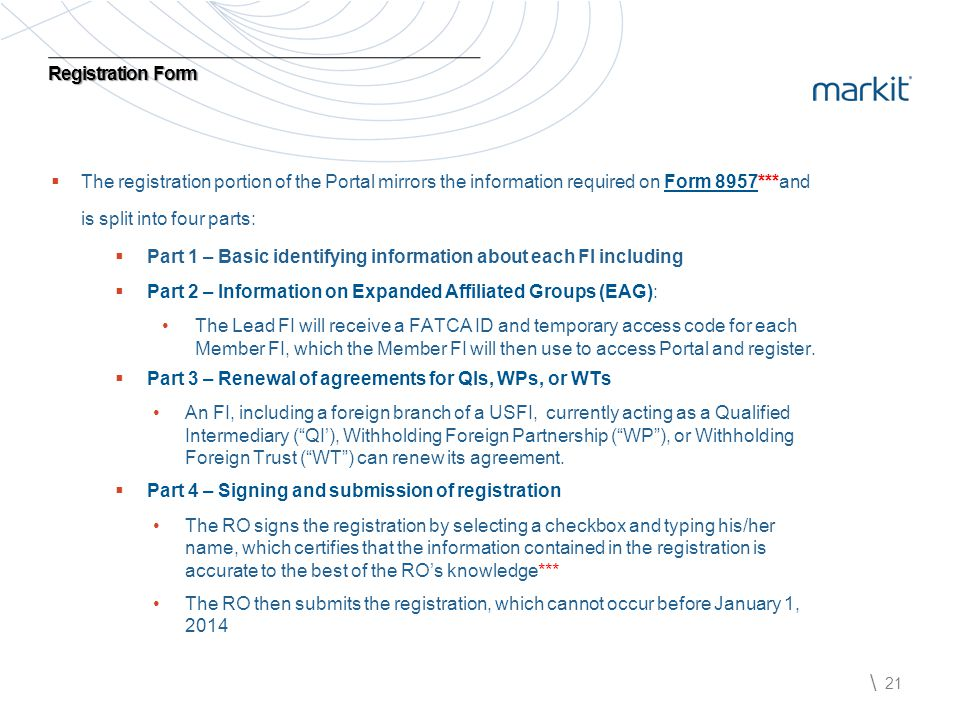 Registration Form The registration portion of the Portal mirrors the information required on Form 8957***and is split into four parts:
