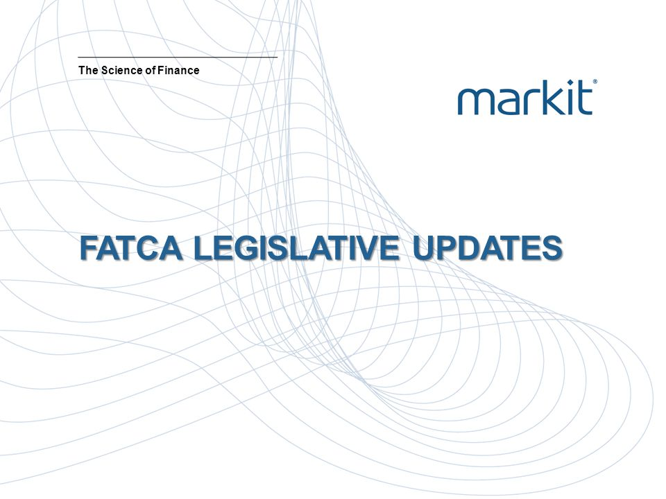 FATCA LEGISLATIVE UPDATES