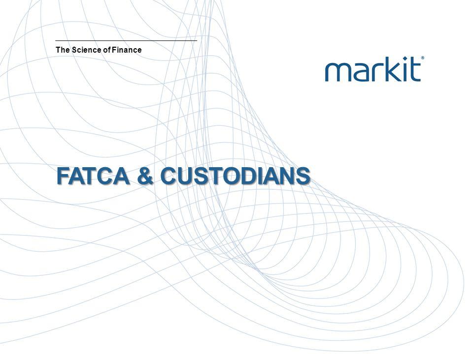 The Science of Finance FATCA & CUSTODIANS