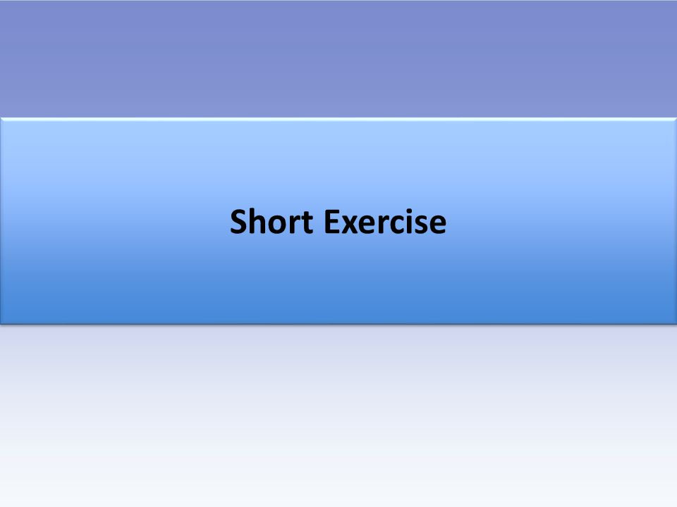 Short Exercise