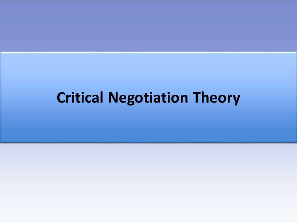 Critical Negotiation Theory